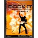 Rock It - Das praxisnahe Lehrbuch für die  E-Gitarre